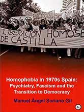 Homophobia in 1970s Spain: Psychiatry, Fascism and the Transition to Democracy